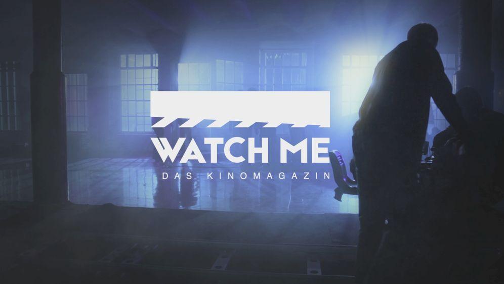 Watch Me - Das Kinomagazin - Bildquelle: Foo